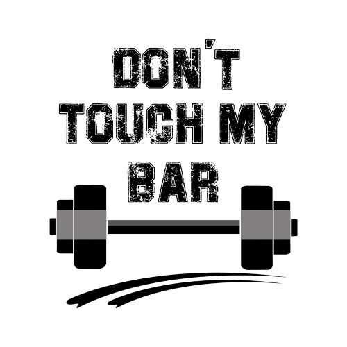 DON´T TOUCH MY BAR